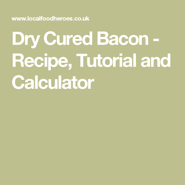 Dry cured bacon recipe tutorial and calculator bacon dry cured bacon recipe tutorial and calculator forumfinder Choice Image