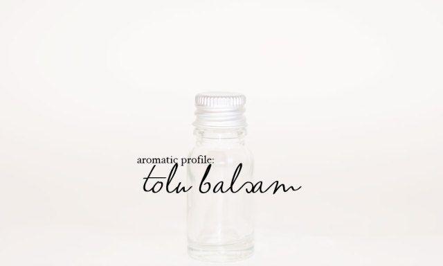 aromatic profile: tolu balsam