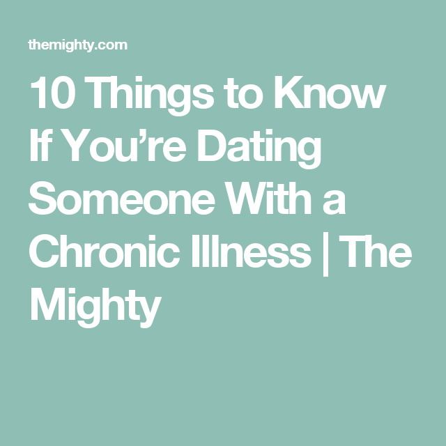 Dating someone with a chronic illness