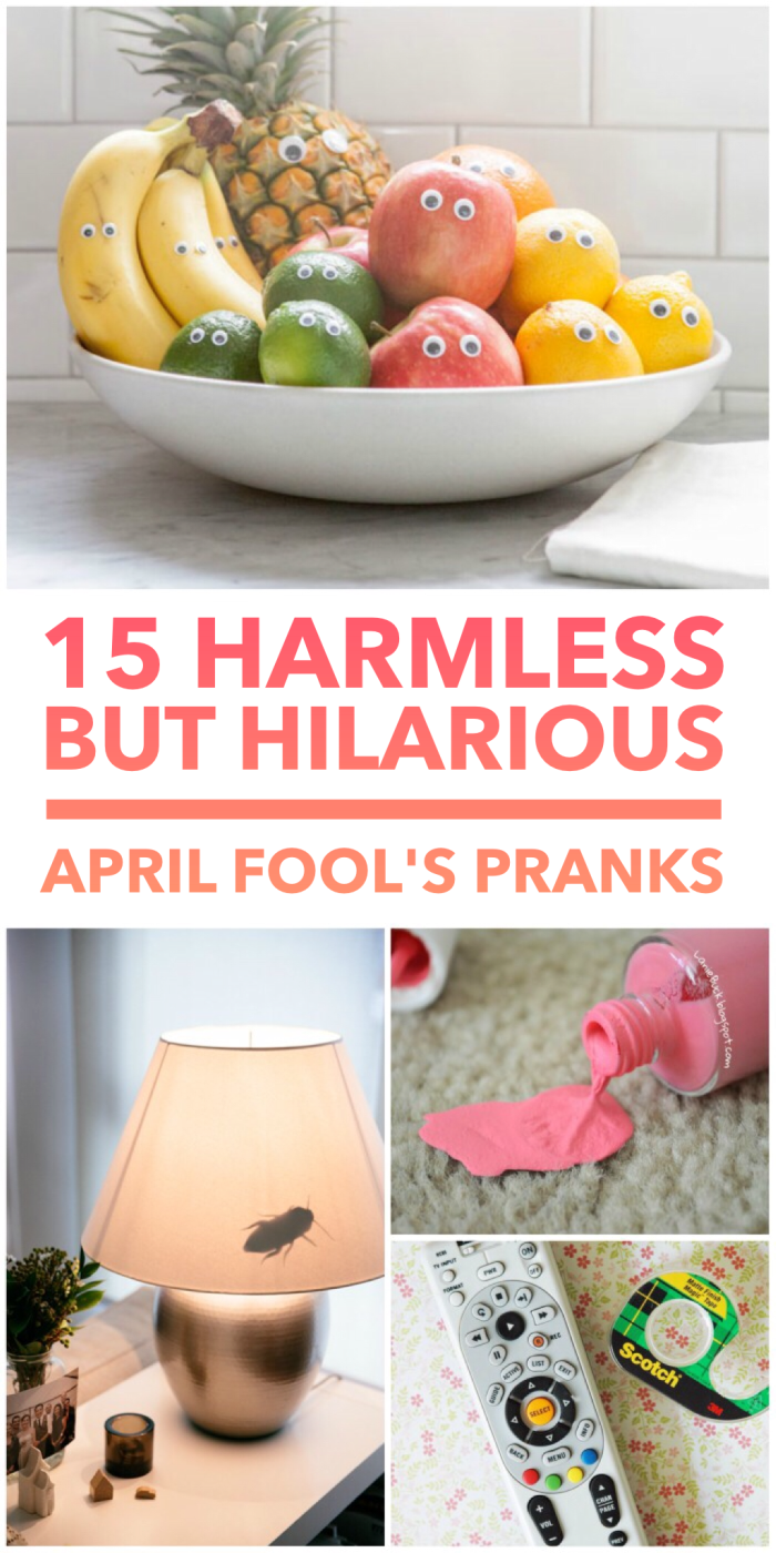 Latest Funny Pranks 15 Harmless but Hilarious April Fool's Pranks Oh my goodness, these pranks are too funny! These will definitely work on anyone in my family (especially the brownie trick). Which ones will you choose to pull on your kids? 9