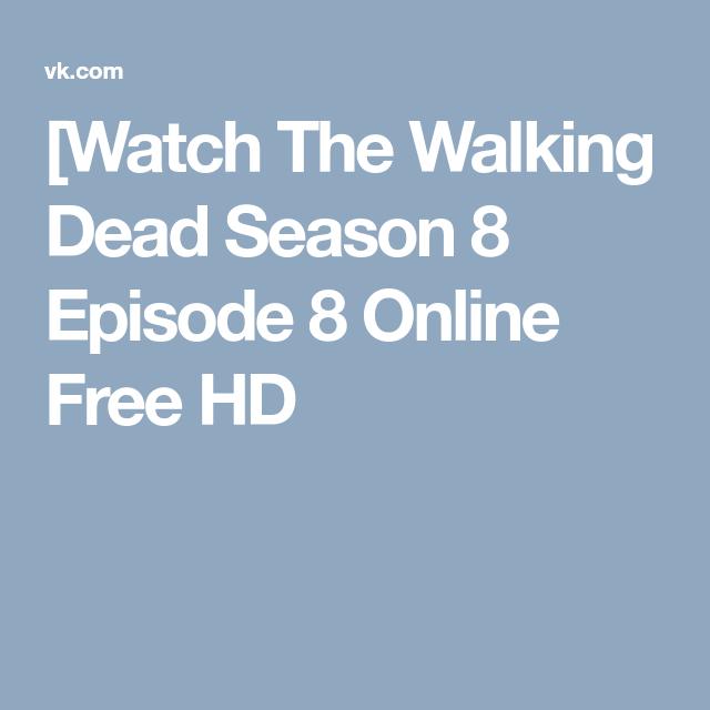 Watch The Walking Dead Season 8 Episode 8 Online Free HD | [Watch ...