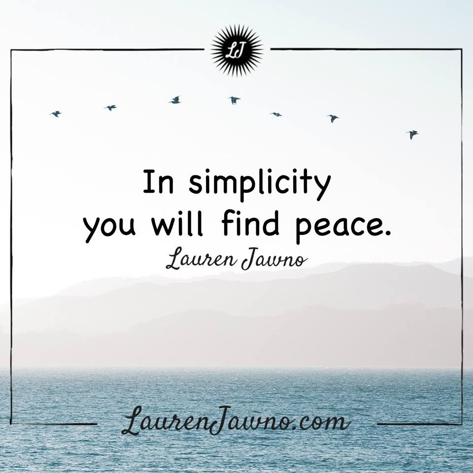 """Simple Life Quotes Funny: """"In Simplicity, You Will Find Peace."""" #simplicity #peace"""