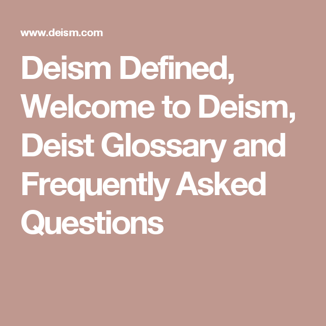 Deism Defined, Welcome To Deism, Deist Glossary And Frequently Asked  Questions