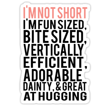 Pin By Pam Valente On Short People Problems Perks Short People Problems Short Girl Problems Inspirational Quotes