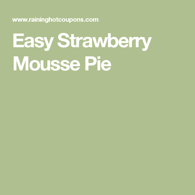 Easy Strawberry Mousse Pie