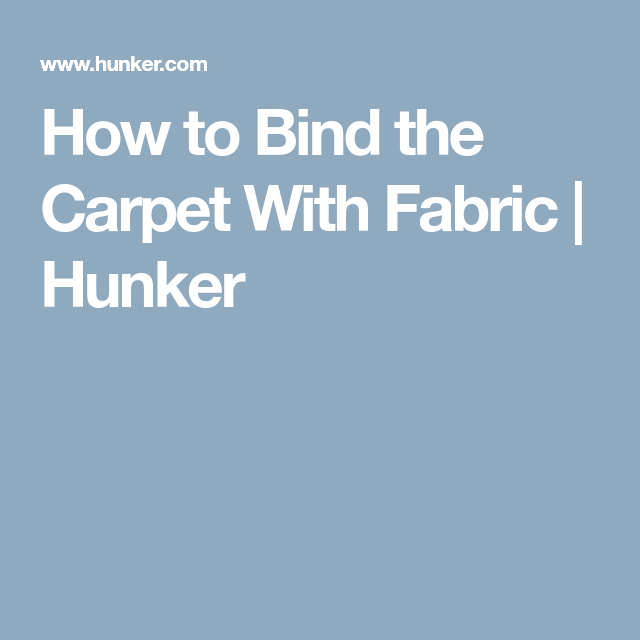 How To Bind Carpet Edges