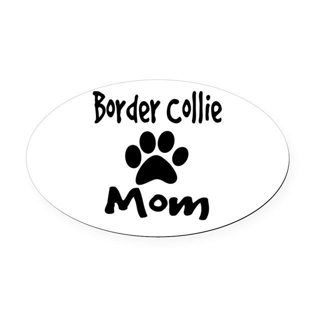 Border Collie Mom Oval Car Magnet Car Magnets And Magnets - Custom car magnet bumper stickers