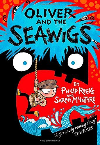 Oliver and the Seawigs by Philip Reeve http//www.amazon