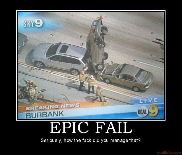 epic fails epic fail epic fail car crash demotivational poster jpg