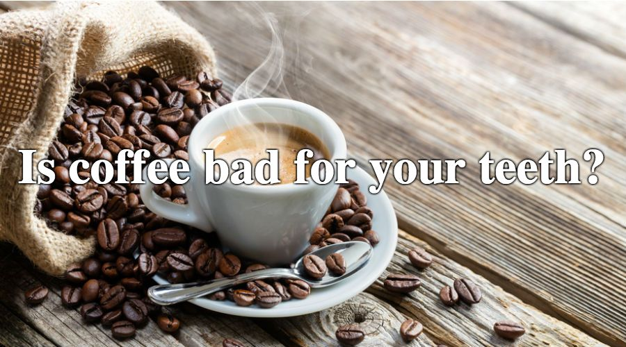 Dental Questions Is Coffee Bad For Your Teeth Coffee Bad For You Coffee Yogurt Coffee Staining