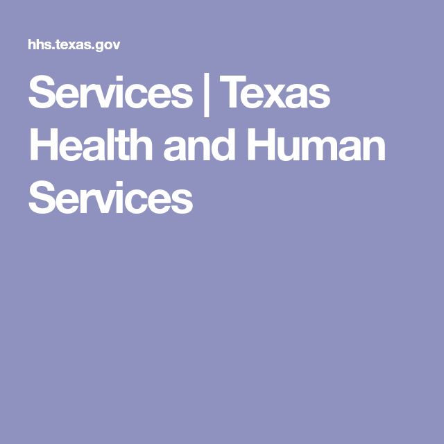 Services Texas Health And Human Services In 2020 Human Services Health Disability Benefit