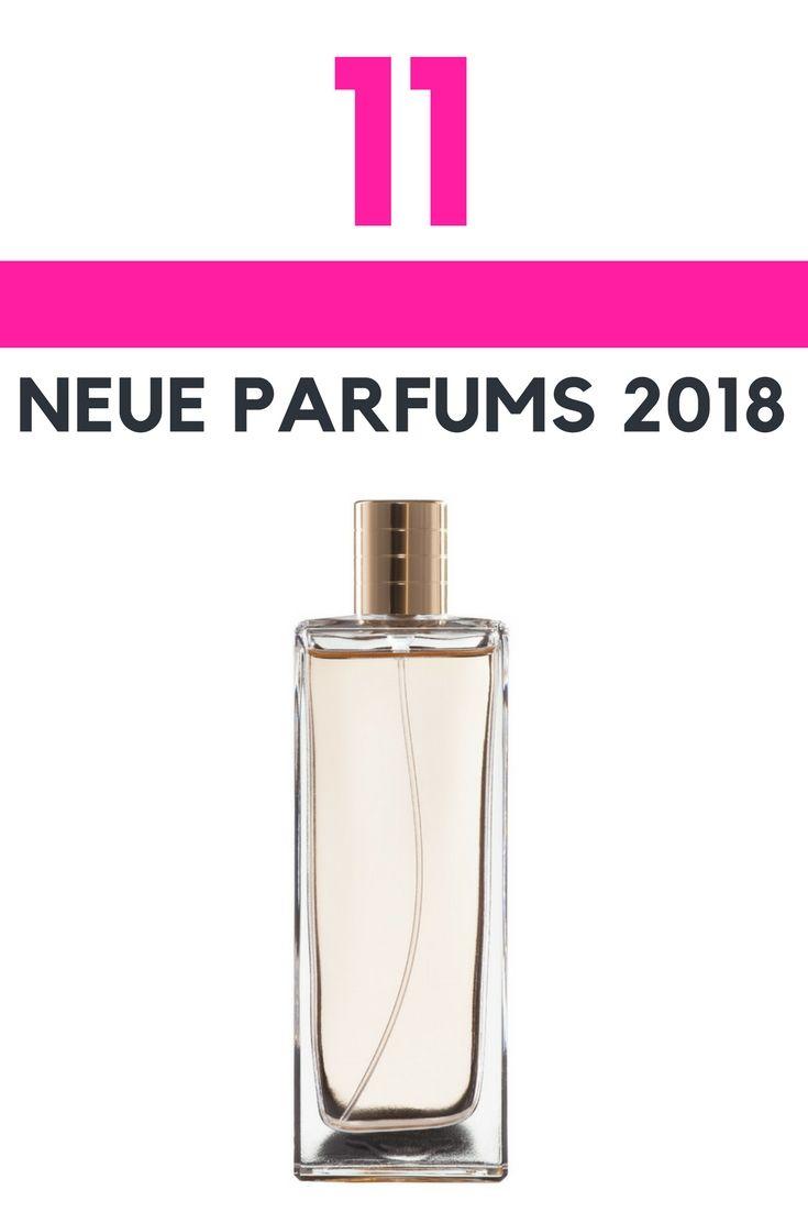 neue parfums 2018 diese duft neuheiten tragen wir dieses jahr nur noch beauty pinterest. Black Bedroom Furniture Sets. Home Design Ideas