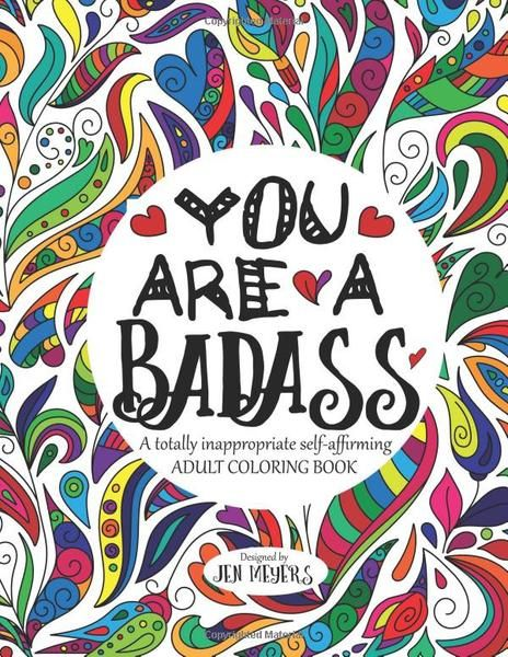 You Are A Badass Totally Inappropriate Adult Coloring Book