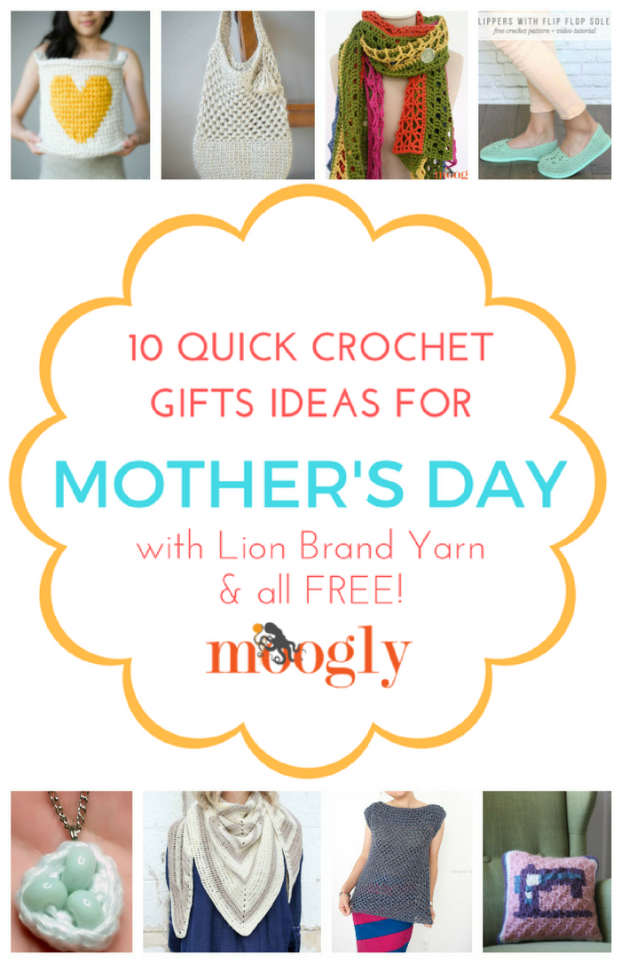 10 Quick Crochet Gifts for Mother\'s Day Using Lion Brand Yarn
