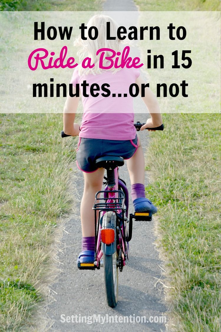 How To Learn To Ride A Bike In 15 Minutes Or Not With Images