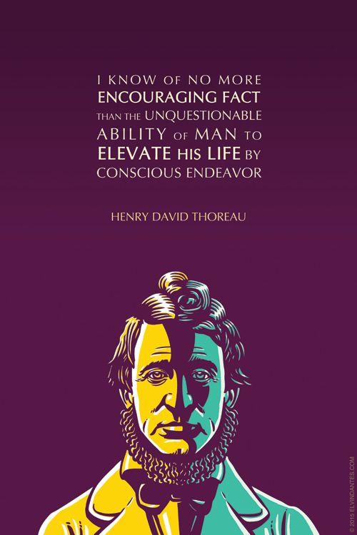 HENRY DAVID THOREAU CONSCIOUS ENDEAVOR is part of Thoreau quotes -