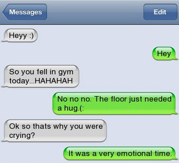 If you fall at the gym, people will laugh at you.