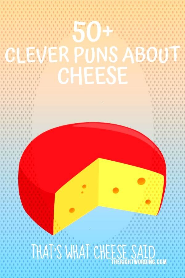 Clever Cheese Puns That Dont Get Any Cheddar Than This, Funny cheese jokes