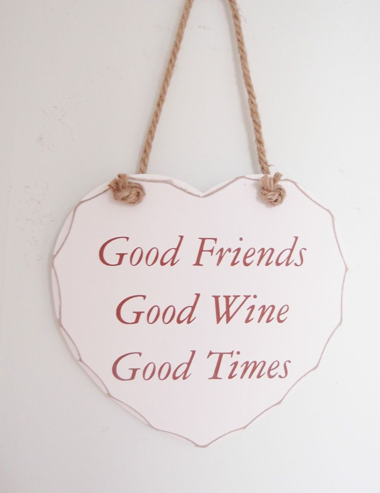 Wooden Hanging Heart Sign Plaque  Good Friends Good Wine Good Times  Friend Gift