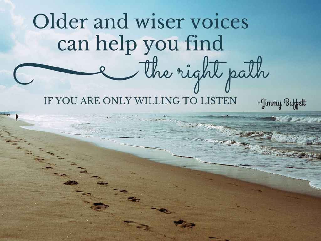 Older and wiser voices can help you find the right path if ...