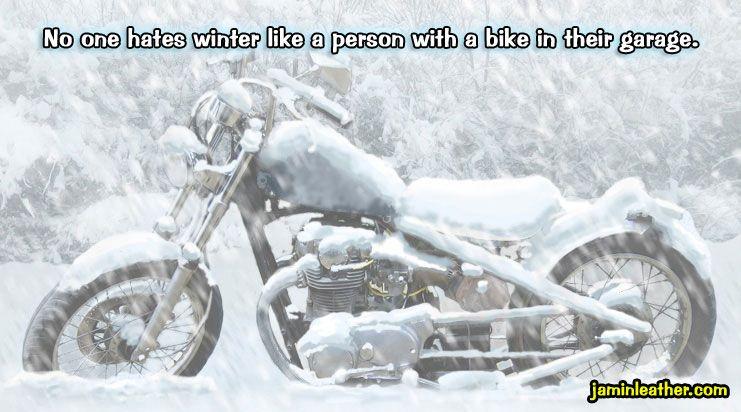 No One Hates Winter Like A Biker Harley Bikes Winter Storage Harley Davidson
