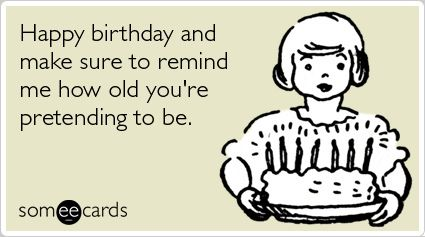 someecards birthday friend Google Search – Birthday Some E Cards
