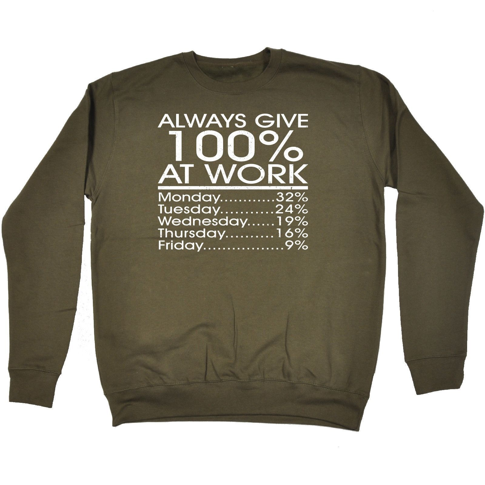 123t USA Always Give 100% At Work Monday 32% Friday 9% Funny Sweatshirt