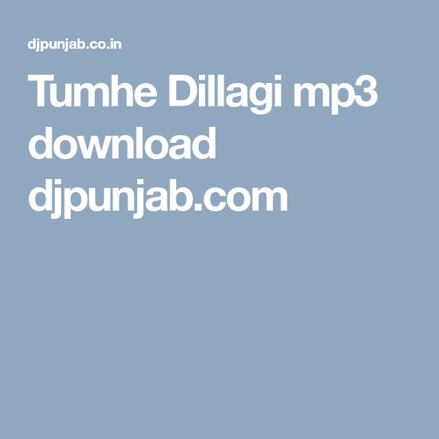 Tumhe Dillagi Mp3 Download Djpunjab Com Download Songs Latest Music