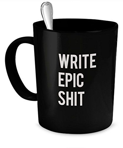 Gifts For Writers Funny Writer Gift Ideas Write Epic Shit ... |Write Epic Shit