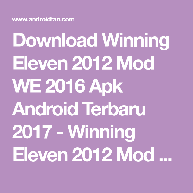 4294a1b5d6 Download Winning Eleven 2012 Mod WE 2016 Apk Android Terbaru 2017 - Winning  Eleven 2012 Mod