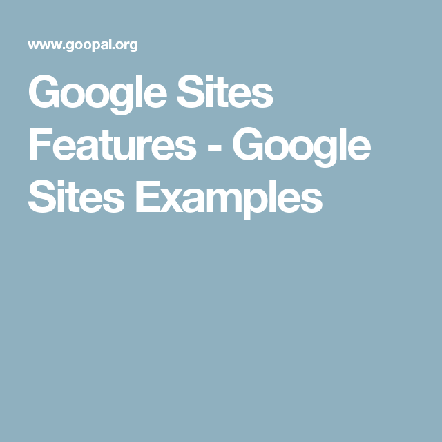 Google Sites Features - Google Sites Examples
