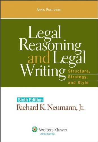 003 Legal Reasoning and Legal Writing Structure, Strategy and