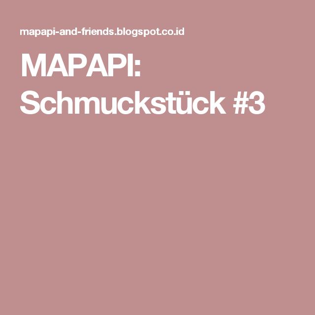 MAPAPI: Schmuckstück #3