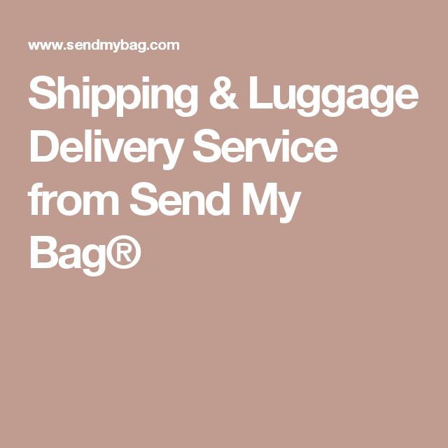 Excess Baggage Shipping Luggage Delivery Service From Send My