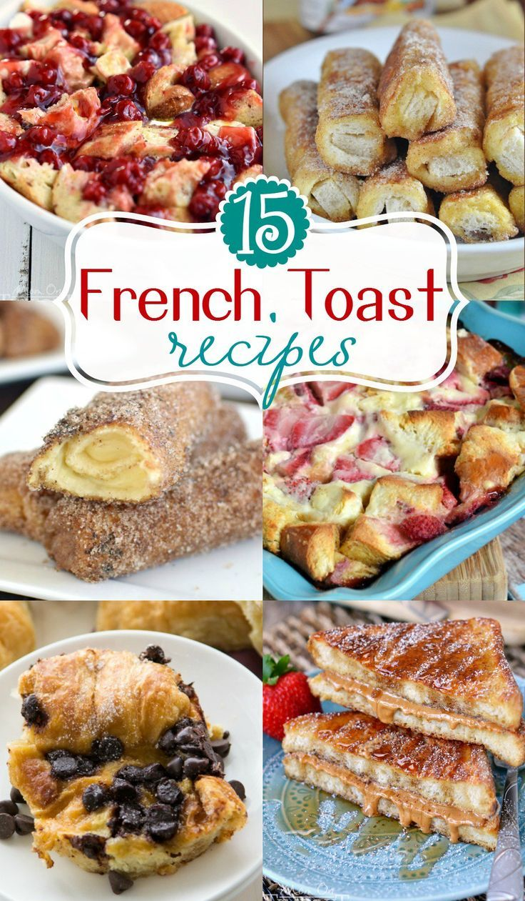 15 Fabulous French Toast Recipes That Will Have Your Family Asking