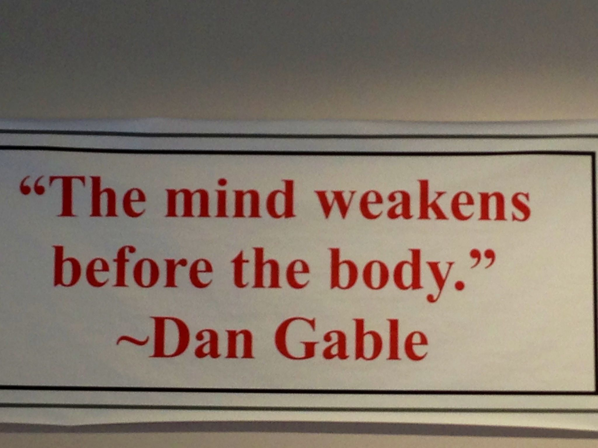 The Mind Weakens Before The Body Dan Gable Wrestling Quotes Youth Wrestling Wrestling Coach