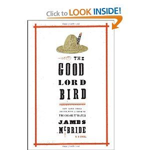 The Good Lord Bird A Novel James Mcbride 9781594486340 Amazon