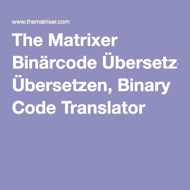 The Matrixer Binärcode Übersetzen, Binary Code Translator | DIY ...