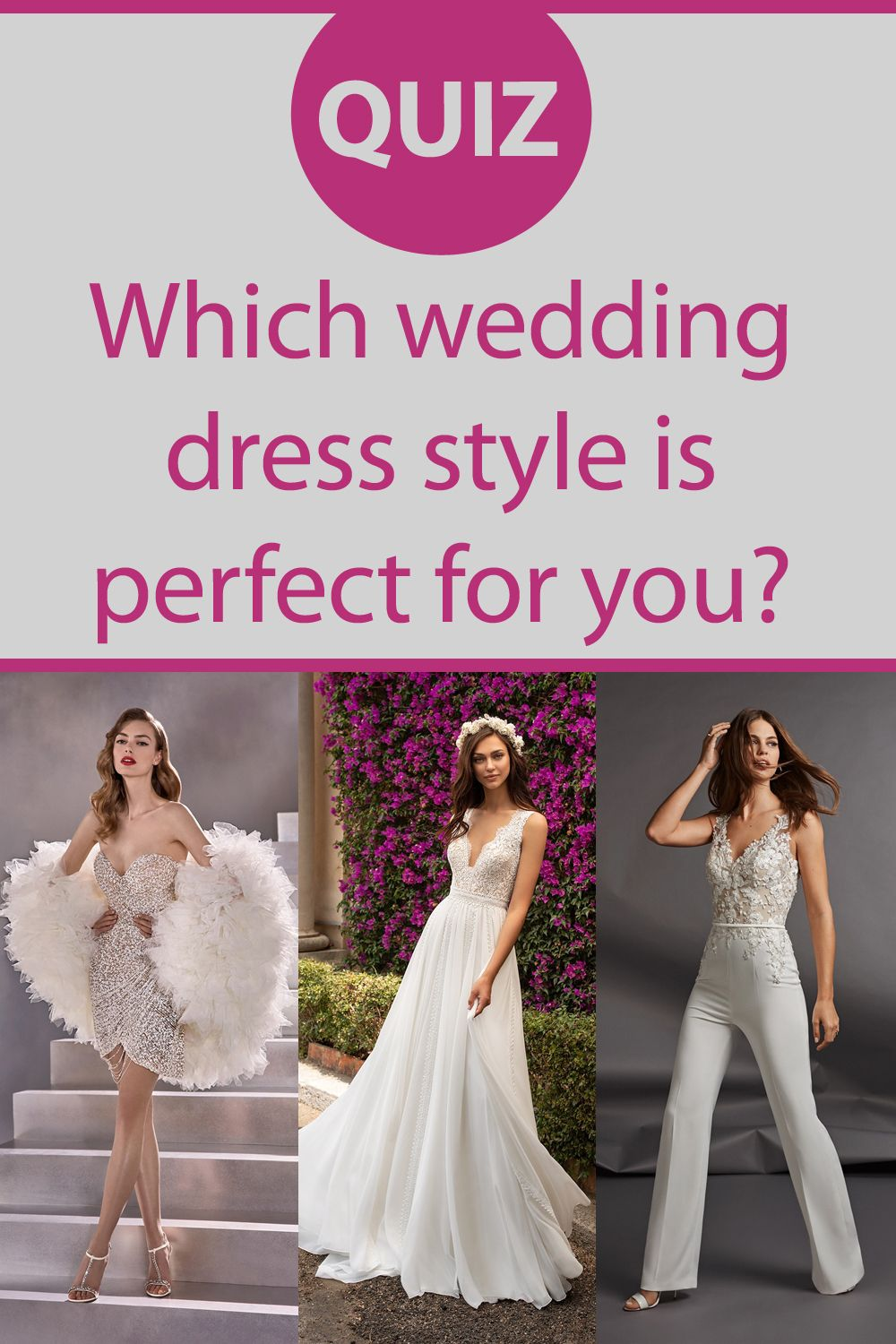 Which Wedding Dress Style Should You Wear On Your Wedding Day In 2020 Wedding Dress Types Wedding Dress Quiz Wedding Dress Styles