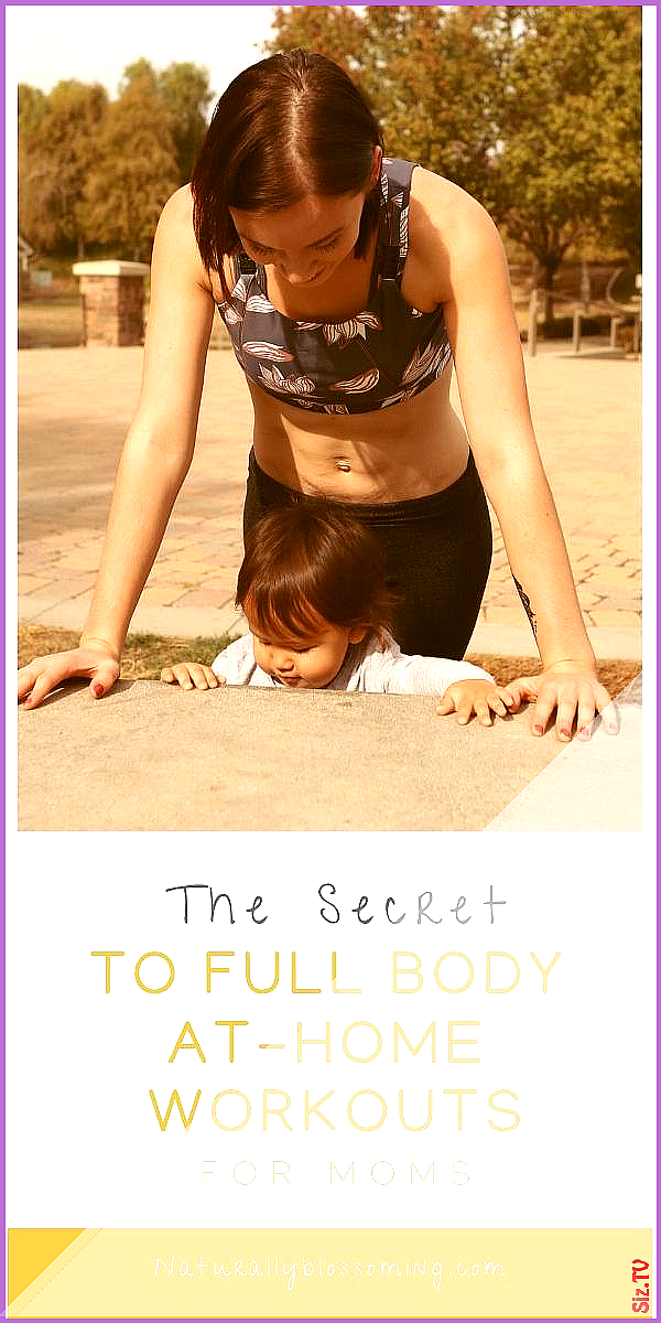 How To Work Out At Home As A Mom Naturally Blossoming How To Work Out At Home As A Mom Naturally Blo...