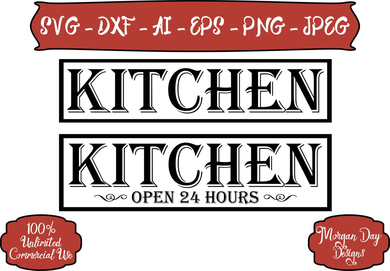 Kitchen SVG Kitchen Open 24 Hours SVG Kitchen Decor