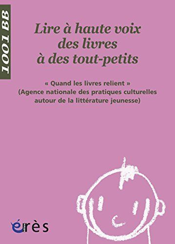 Lire A Haute Voix Des Livres A Des Tout Petits 1001 Bb N 84 Ebook Agence Quand Les Livres Relient Amazon Fr Bo Relier Un Livre Livre Litterature Enfantine