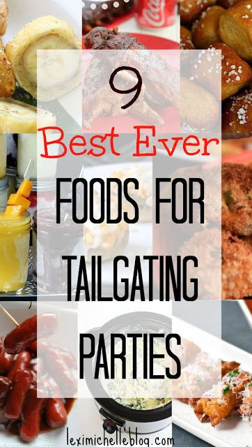 Best foods for Tailgating Parties #tailgatefood