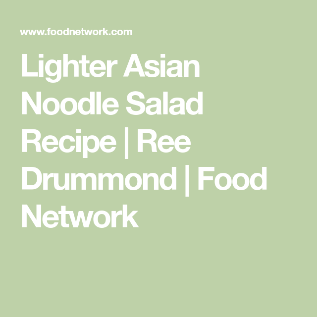Asian noodle salad ree drummond
