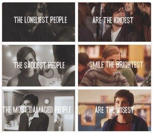 The Loneliest People Are The Kindest The Saddest People Smile The Brightest Perks Of Being A Wallflower Perks Of Being A Wallflower Quotes Wallflower Quotes