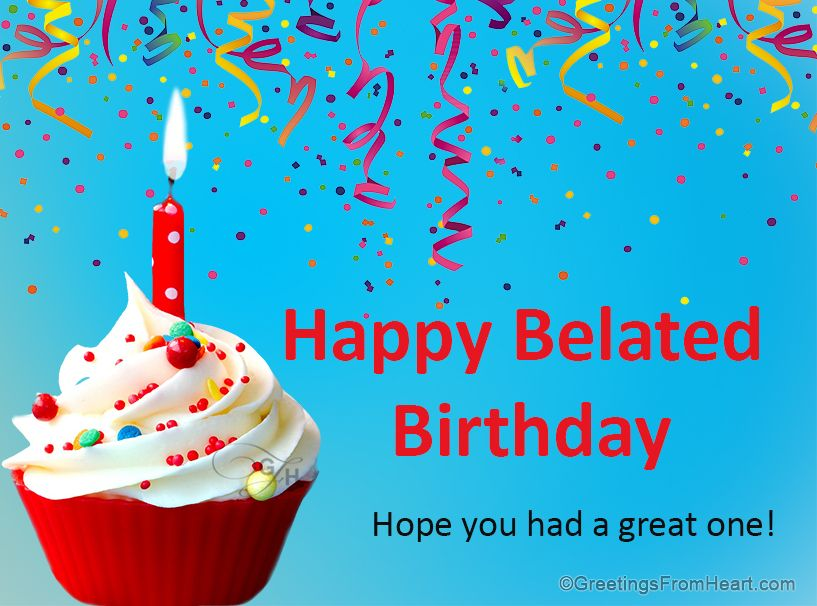 Happy belated Birthday Wishes Messages Quotes and Images – Late Birthday Card Messages