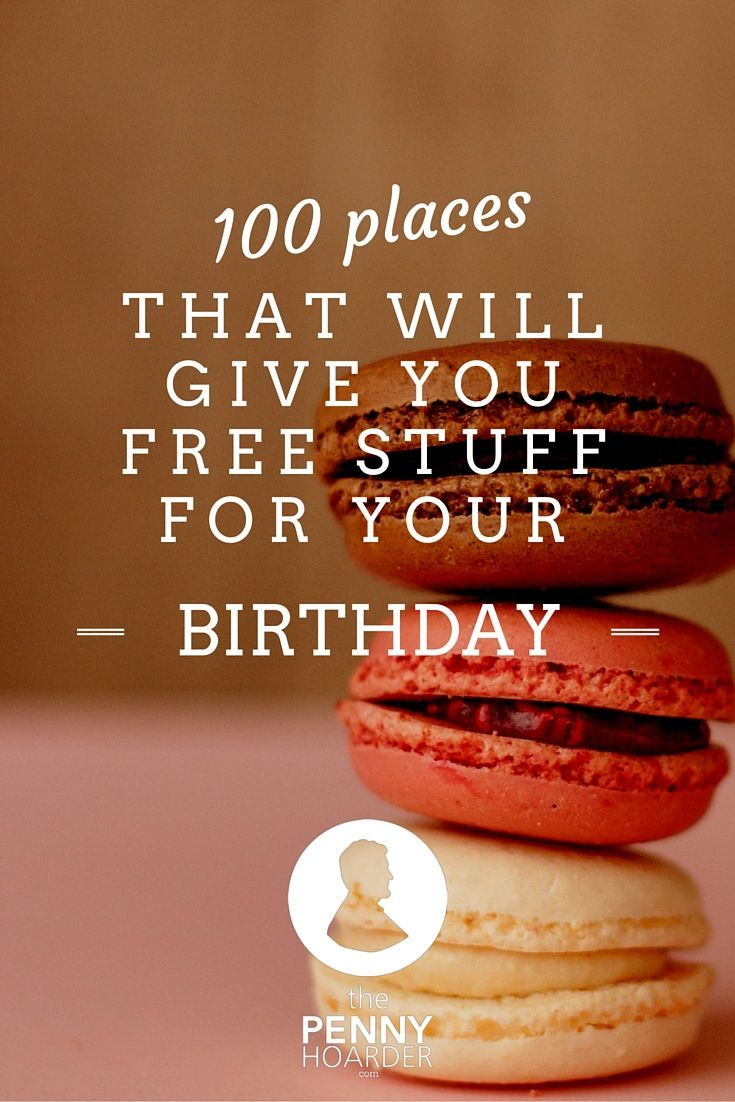 Below is a list of birthday freebies you will want to make sure you are signing up before your birthday. A few weeks or days before your birthday you will see the offers start to roll in. I have an email account that. 50 Places That Will Give You Free Stuff on Your Birthday.