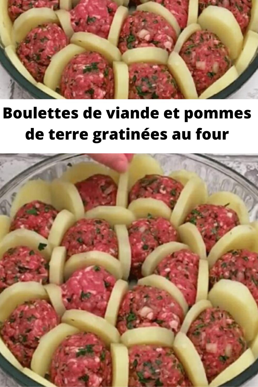 Boulettes De Viande Et Pommes De Terre Gratinees Au Four Recettes De Cuisine Boulette De Viande Recette Avec Viande Hachee