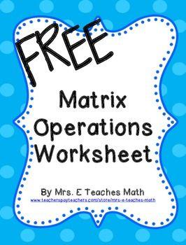 Free Matrix Operations Practice Worksheet  Success In Secondary  Free Matrix Operations Practice Worksheet