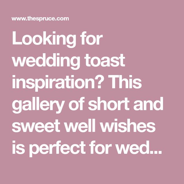 Short And Sweet Wedding Toast Ideas Wedding Toasts Toast Inspiration Wedding Speech